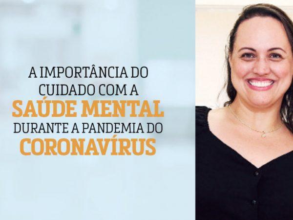ARTIGO: A importância do cuidado com a saúde mental durante a pandemia do coronavírus